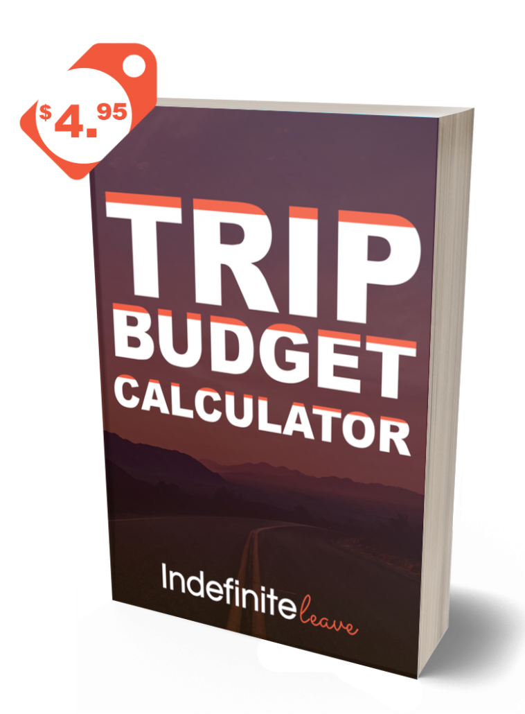 trip budget calculator indefinite leave