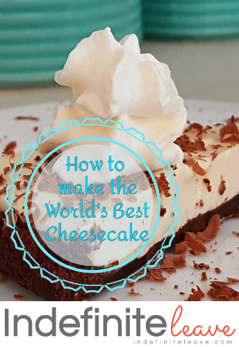 How to Make the Worlds Best Cheesecake Pin It!