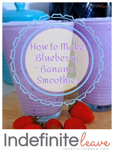 Pin It! How to Make Blueberry Banana Smoothies at home